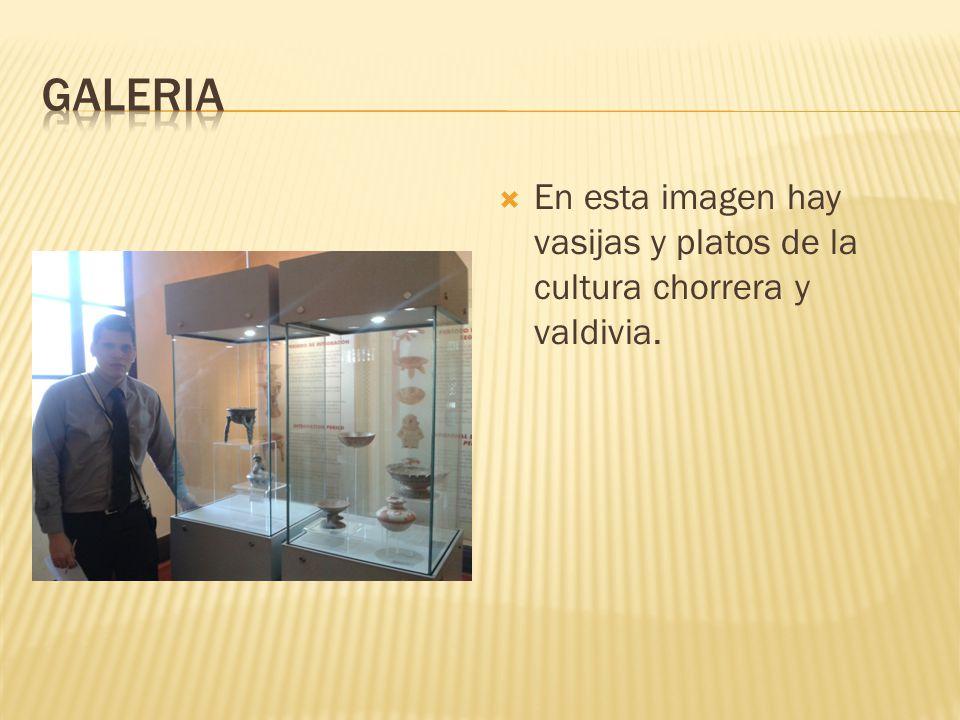 Galeria En esta imagen hay vasijas y platos de la cultura chorrera y valdivia.