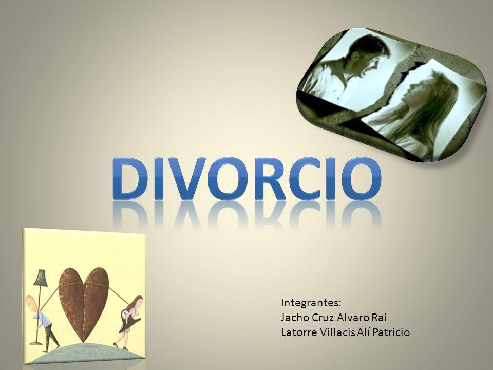 Divorcio Integrantes: Jacho Cruz Alvaro Rai