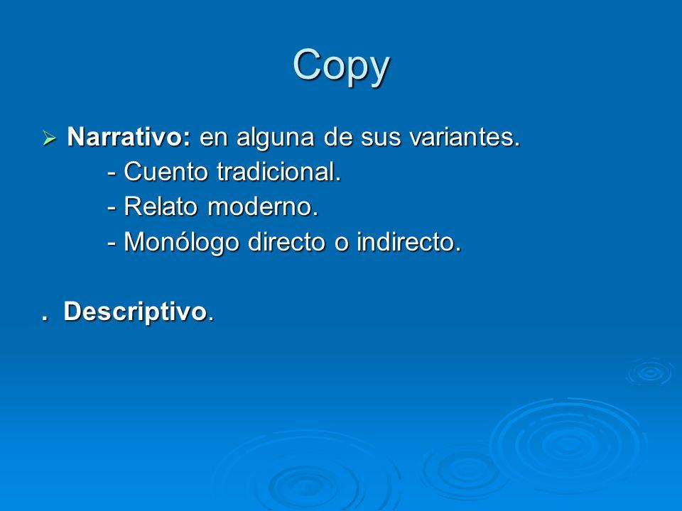 Copy Narrativo: en alguna de sus variantes. - Cuento tradicional.