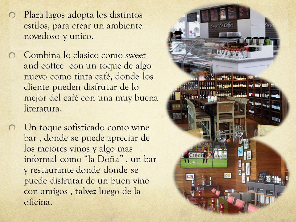 Plaza lagos adopta los distintos estilos, para crear un ambiente novedoso y unico.