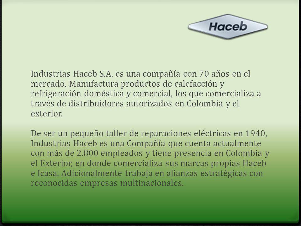 Industrias Haceb S. A. es una compañía con 70 años en el mercado