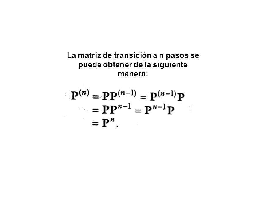 La matriz de transición a n pasos se puede obtener de la siguiente manera: