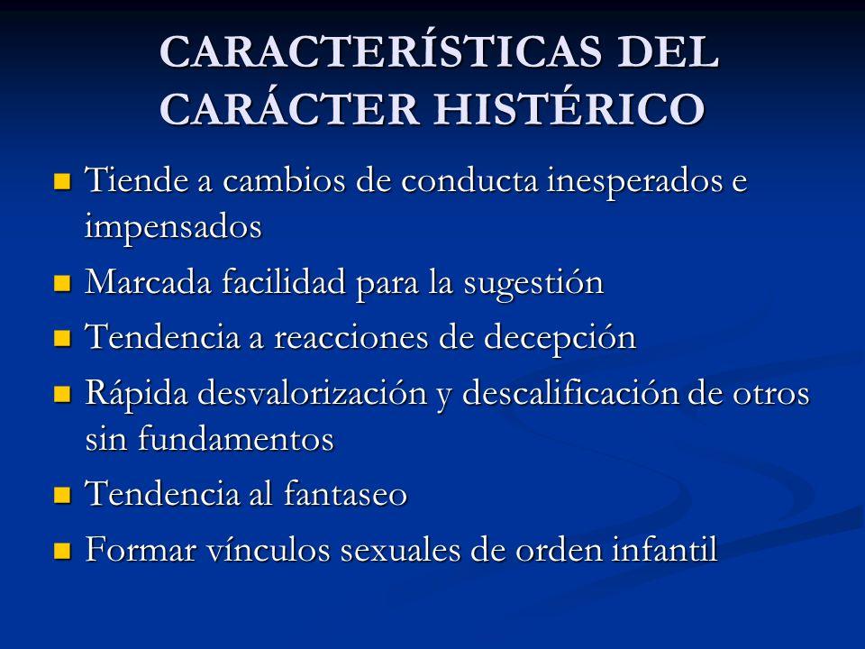 CARACTERÍSTICAS DEL CARÁCTER HISTÉRICO