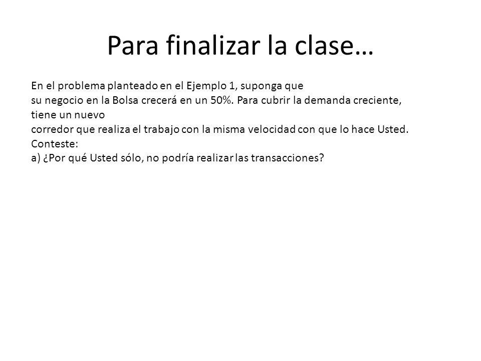 Para finalizar la clase…