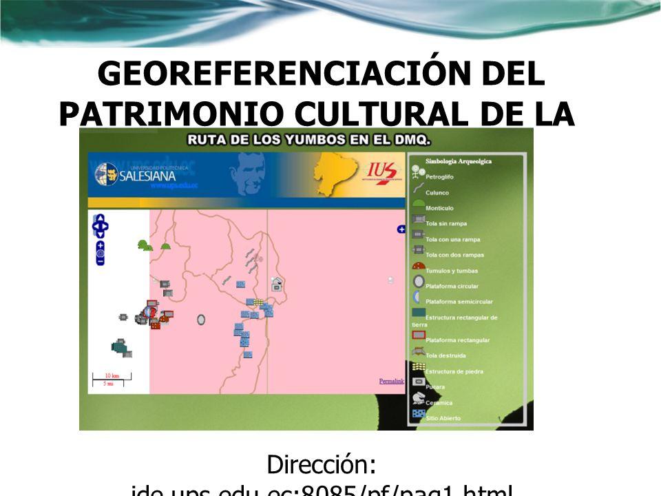 GEOREFERENCIACIÓN DEL PATRIMONIO CULTURAL DE LA RUTA DE LOS YUMBOS