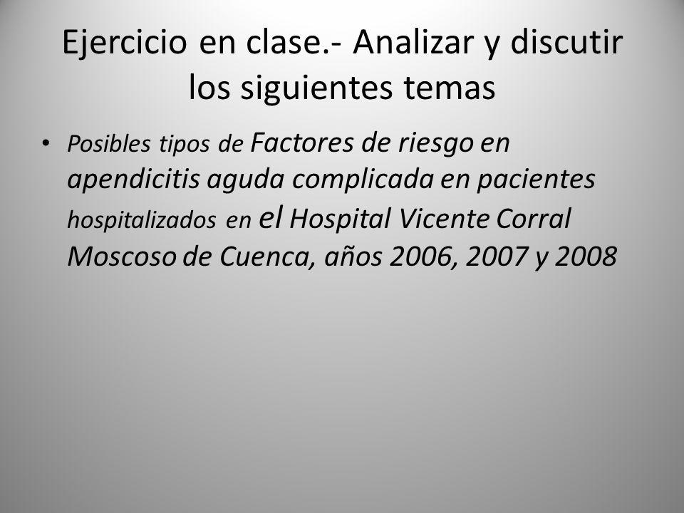 Ejercicio en clase.- Analizar y discutir los siguientes temas