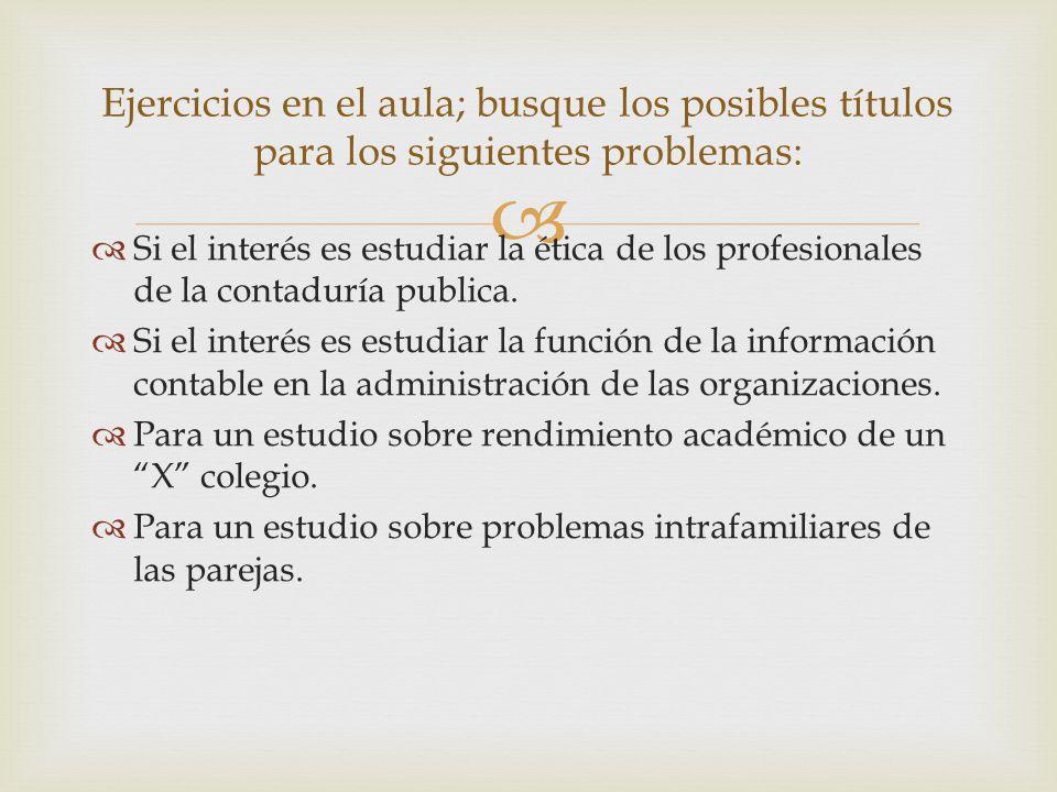 Ejercicios en el aula; busque los posibles títulos para los siguientes problemas: