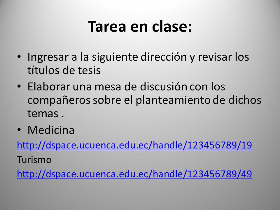 Tarea en clase: Ingresar a la siguiente dirección y revisar los títulos de tesis.