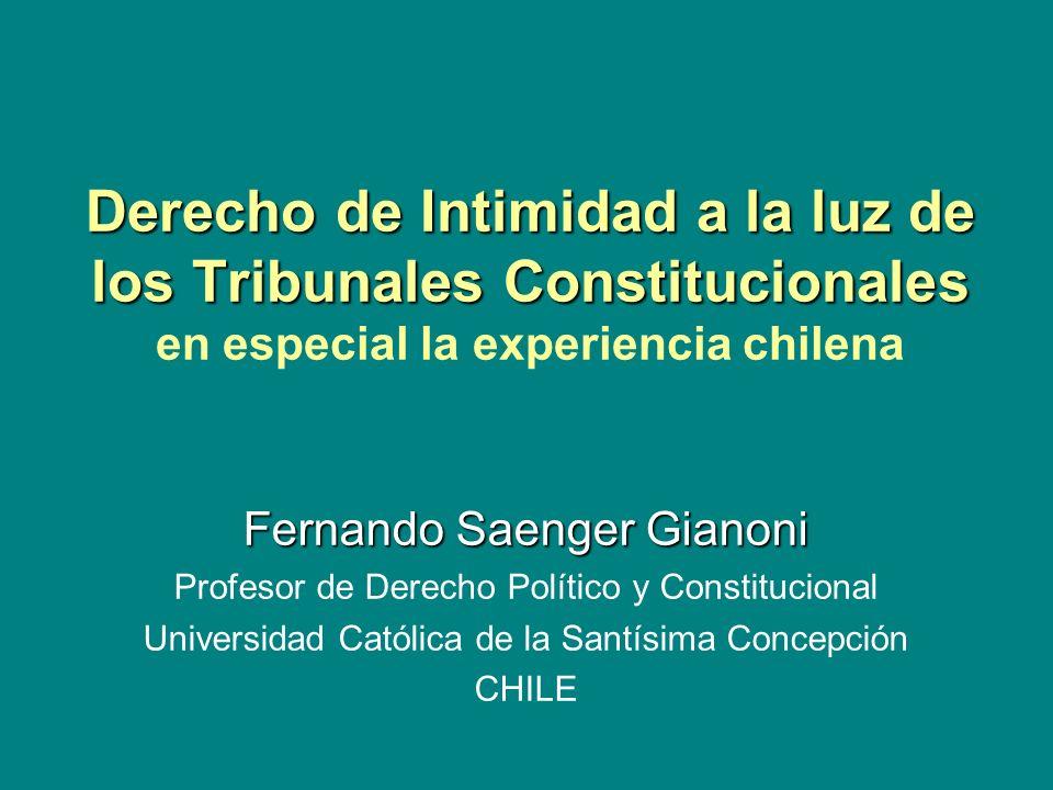 Derecho de Intimidad a la luz de los Tribunales Constitucionales en especial la experiencia chilena
