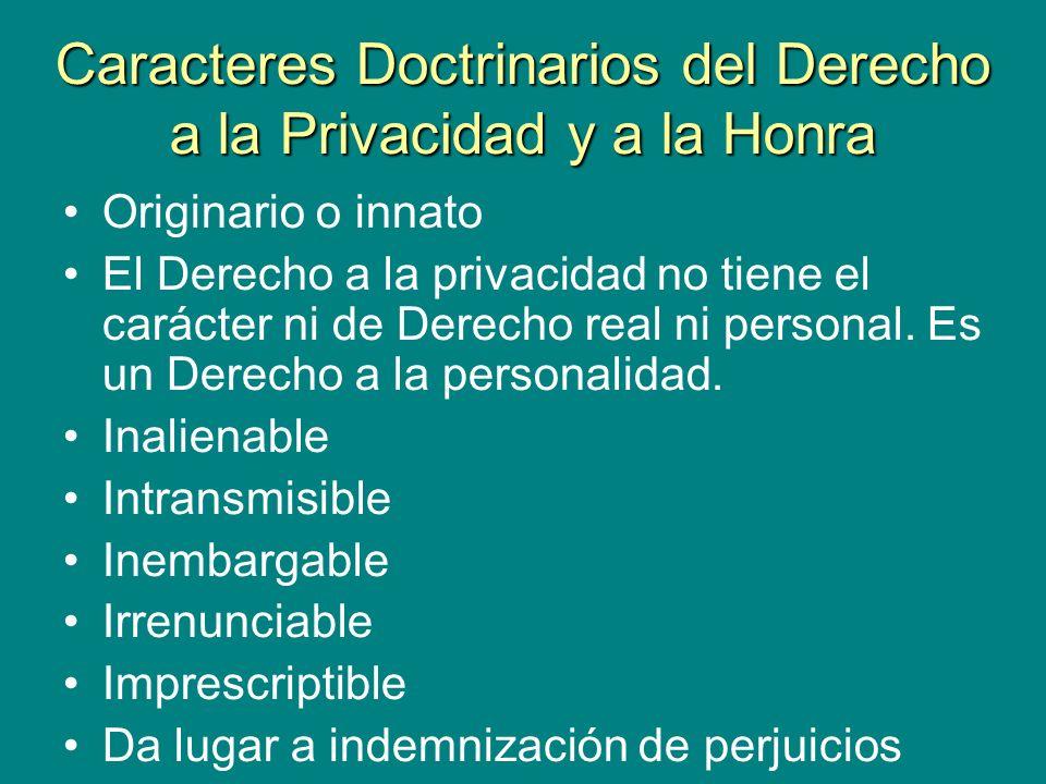 Caracteres Doctrinarios del Derecho a la Privacidad y a la Honra
