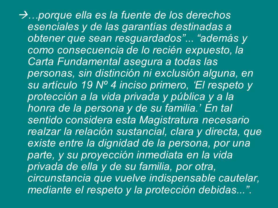 …porque ella es la fuente de los derechos esenciales y de las garantías destinadas a obtener que sean resguardados ...