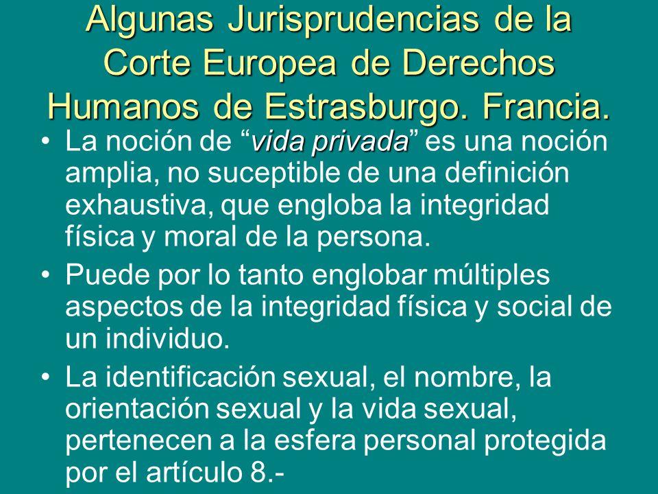 Algunas Jurisprudencias de la Corte Europea de Derechos Humanos de Estrasburgo. Francia.