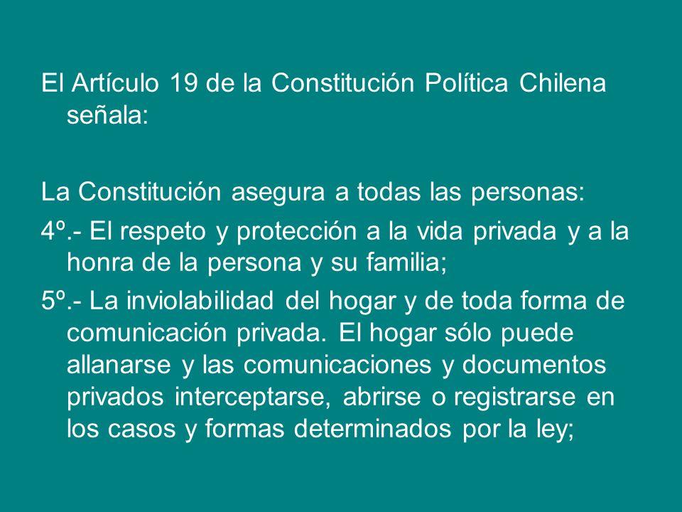 El Artículo 19 de la Constitución Política Chilena señala: