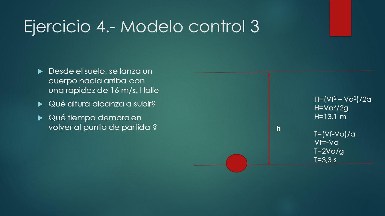 Ejercicio 4.- Modelo control 3