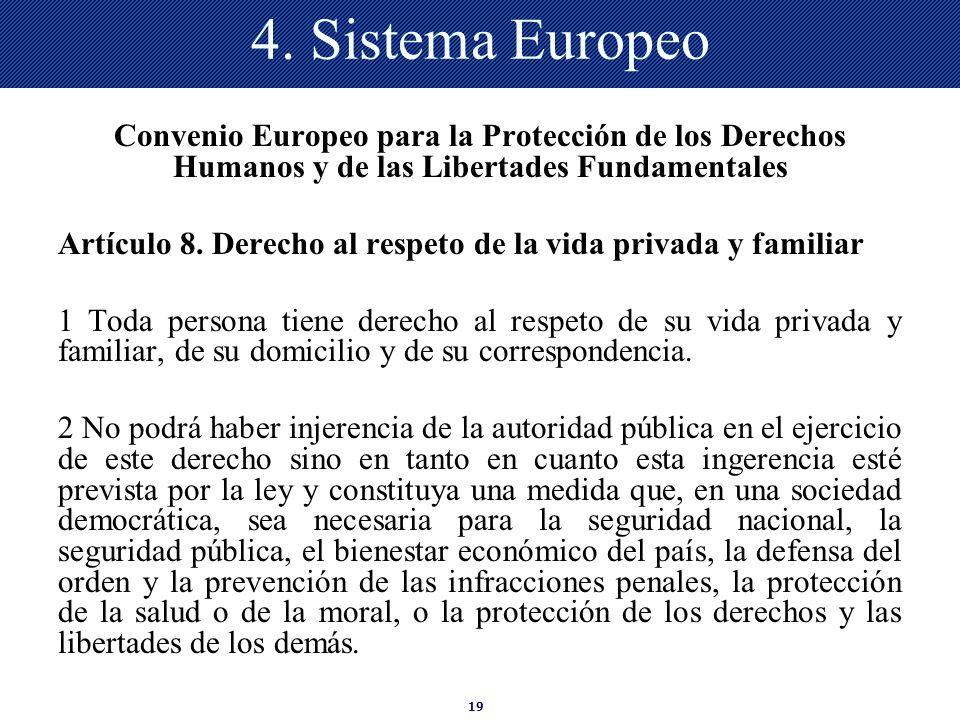 4. Sistema EuropeoConvenio Europeo para la Protección de los Derechos Humanos y de las Libertades Fundamentales.