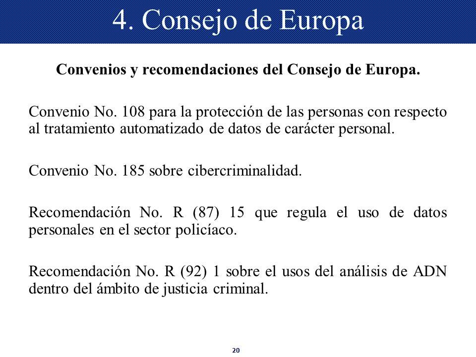 Convenios y recomendaciones del Consejo de Europa.