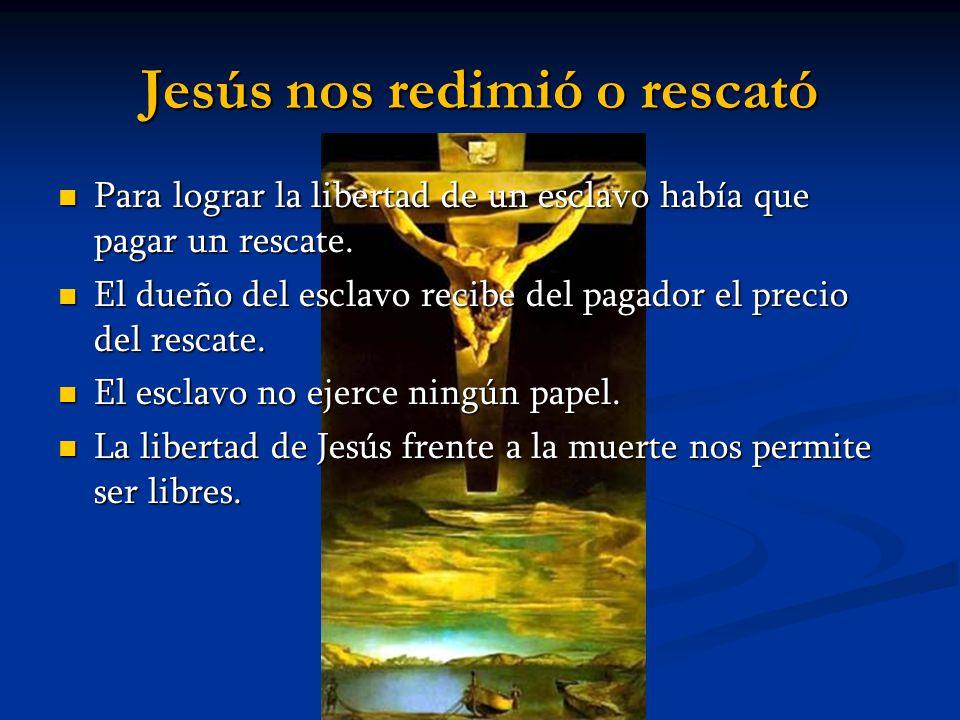 Jesús nos redimió o rescató