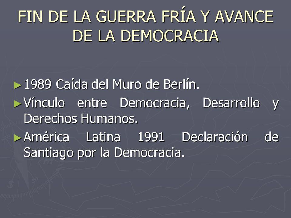 FIN DE LA GUERRA FRÍA Y AVANCE DE LA DEMOCRACIA