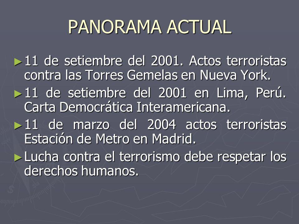PANORAMA ACTUAL 11 de setiembre del 2001. Actos terroristas contra las Torres Gemelas en Nueva York.