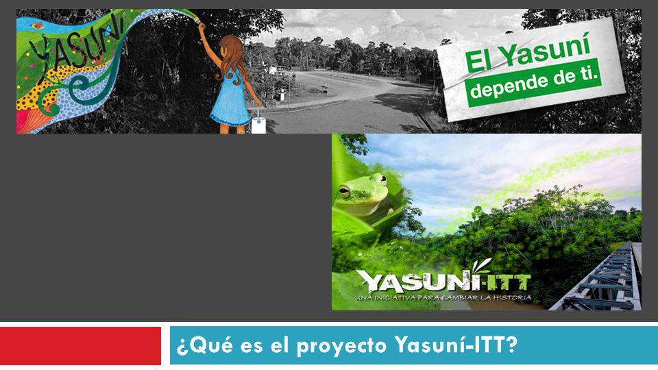 ¿Qué es el proyecto Yasuní-ITT
