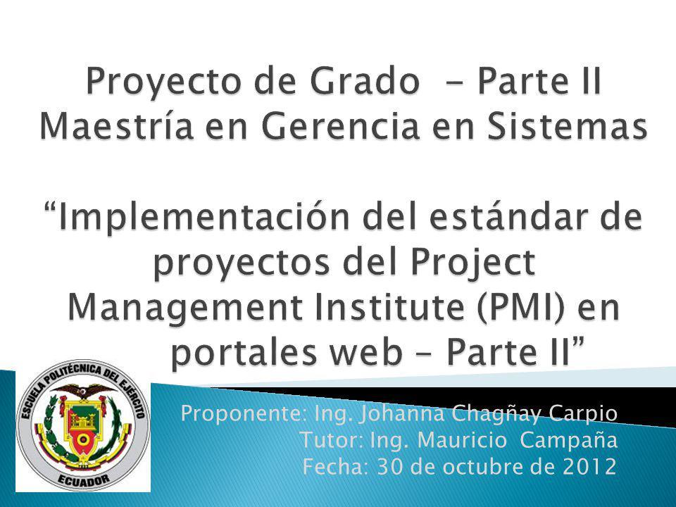Proyecto de Grado - Parte II Maestría en Gerencia en Sistemas Implementación del estándar de proyectos del Project Management Institute (PMI) en portales web – Parte II