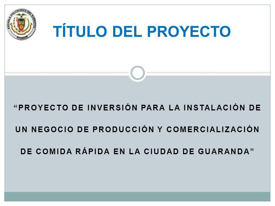 TÍTULO DEL PROYECTO PROYECTO DE INVERSIÓN PARA LA INSTALACIÓN DE