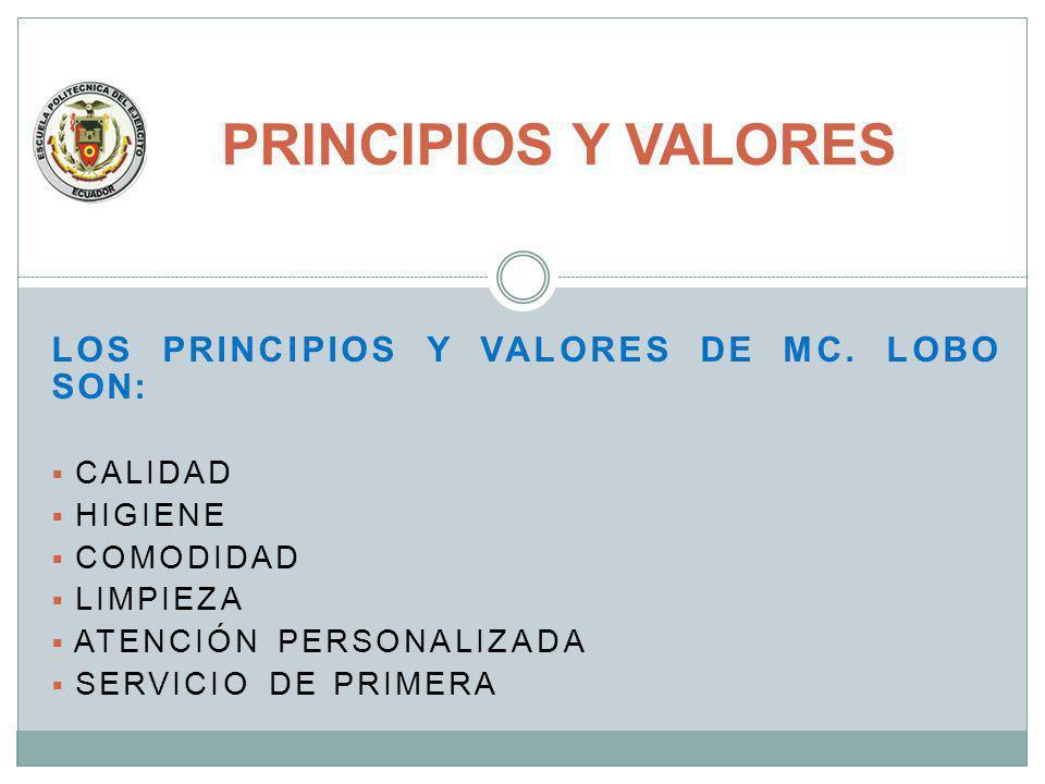 PRINCIPIOS Y VALORES Los principios y valores de Mc. Lobo son: Calidad