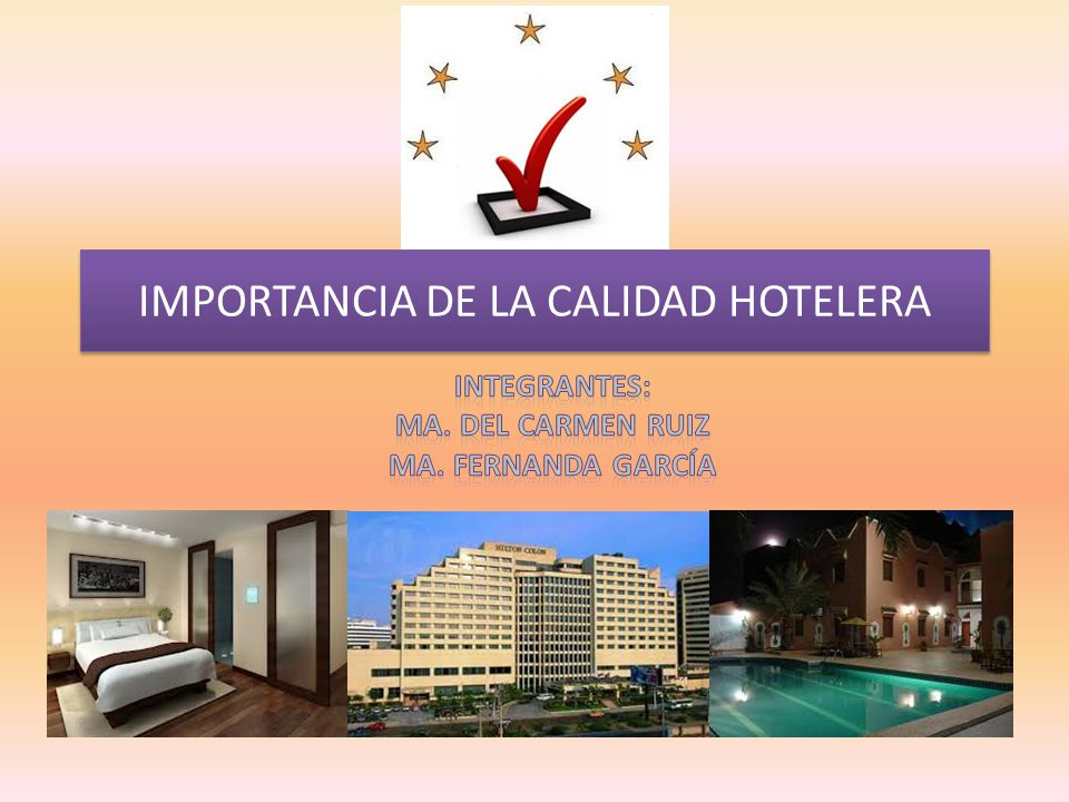 IMPORTANCIA DE LA CALIDAD HOTELERA