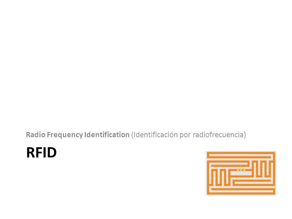 Radio Frequency Identification (Identificación por radiofrecuencia)