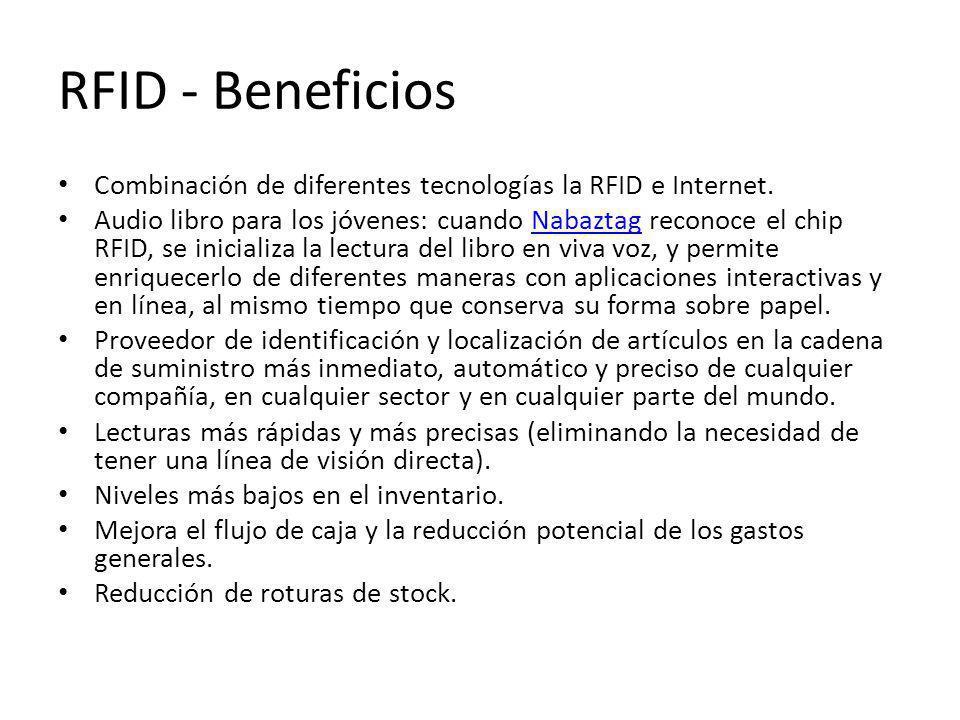 RFID - Beneficios Combinación de diferentes tecnologías la RFID e Internet.