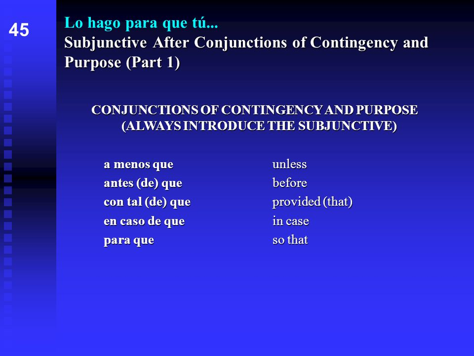 Lo hago para que tú... Subjunctive After Conjunctions of Contingency and Purpose (Part 1)