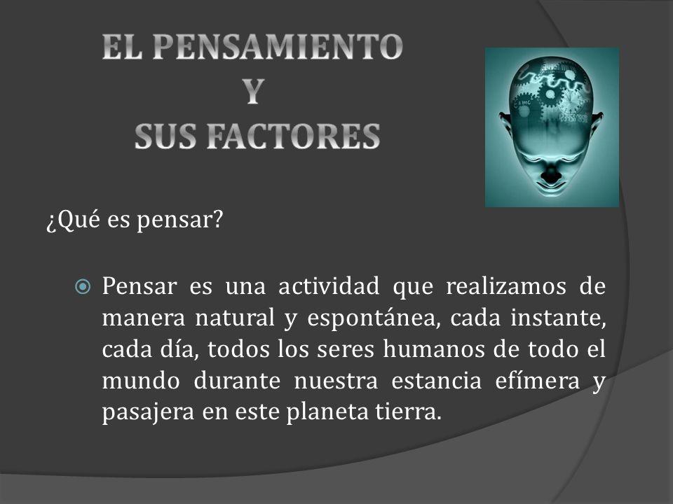 EL PENSAMIENTO Y SUS FACTORES