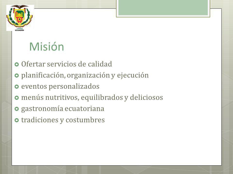 Misión Ofertar servicios de calidad