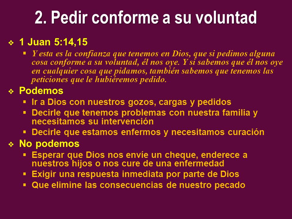 2. Pedir conforme a su voluntad