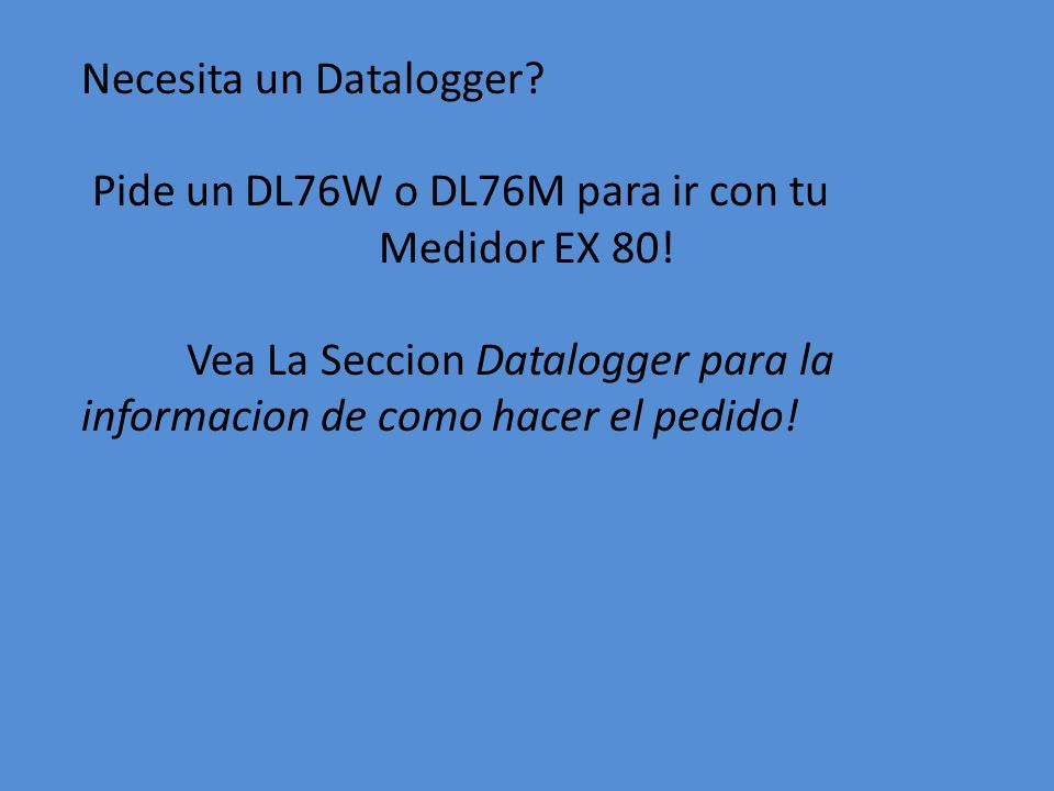 Necesita un Datalogger