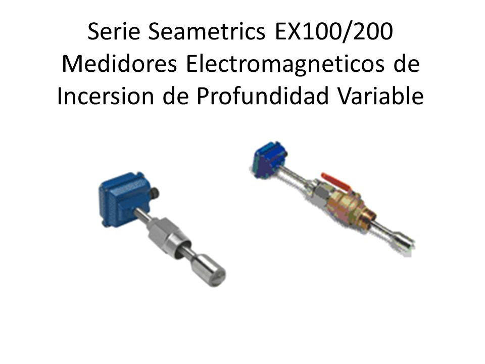 Serie Seametrics EX100/200 Medidores Electromagneticos de Incersion de Profundidad Variable