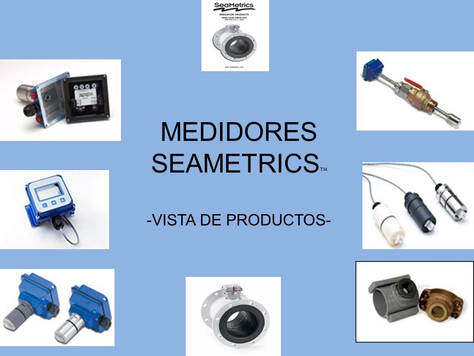 MEDIDORES SEAMETRICS™ -VISTA DE PRODUCTOS-