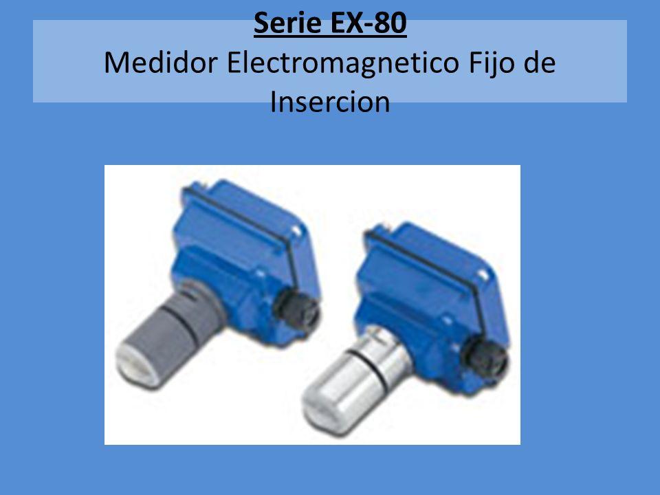 Serie EX-80 Medidor Electromagnetico Fijo de Insercion