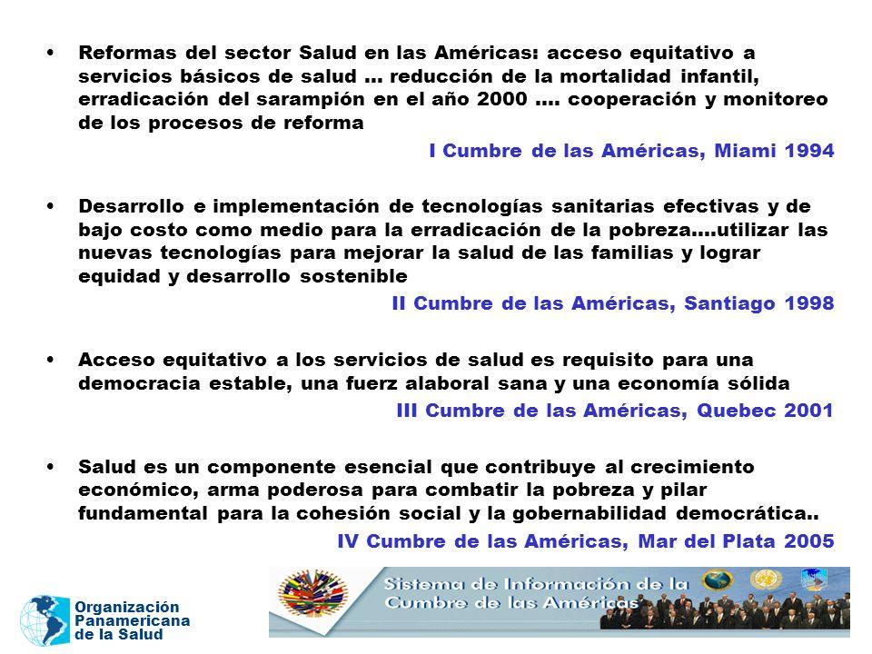 Reformas del sector Salud en las Américas: acceso equitativo a servicios básicos de salud … reducción de la mortalidad infantil, erradicación del sarampión en el año 2000 …. cooperación y monitoreo de los procesos de reforma