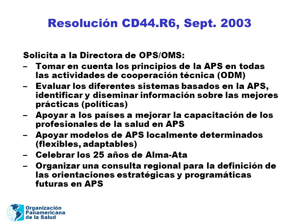 Resolución CD44.R6, Sept. 2003 Solicita a la Directora de OPS/OMS: