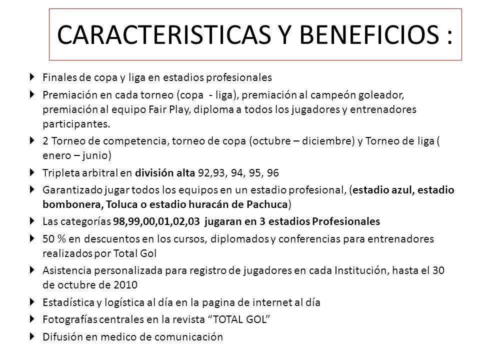 CARACTERISTICAS Y BENEFICIOS :