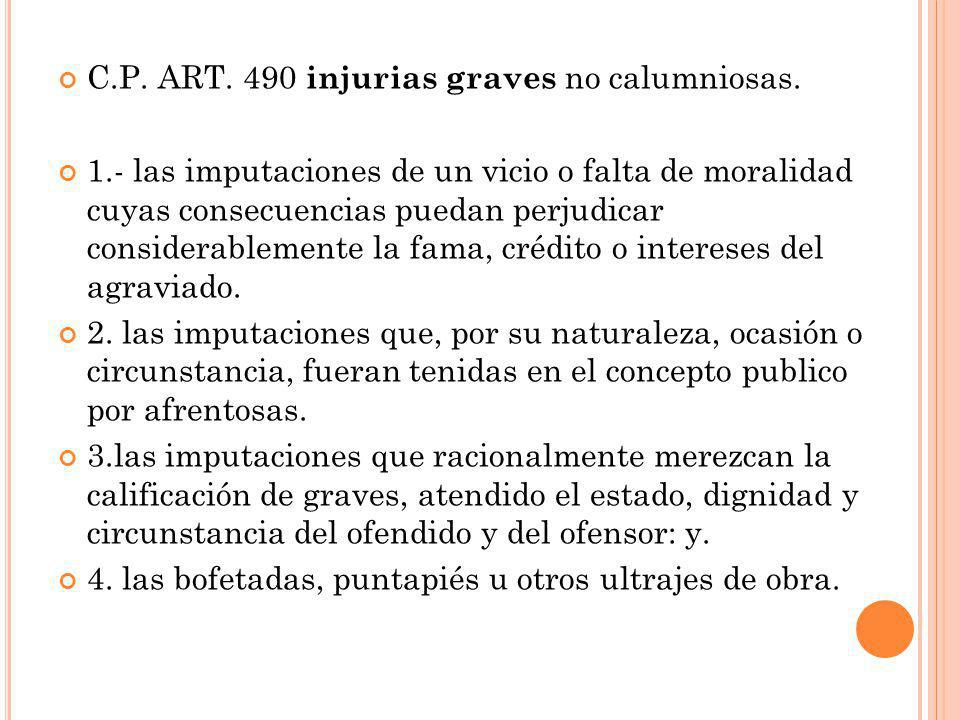 C.P. ART. 490 injurias graves no calumniosas.