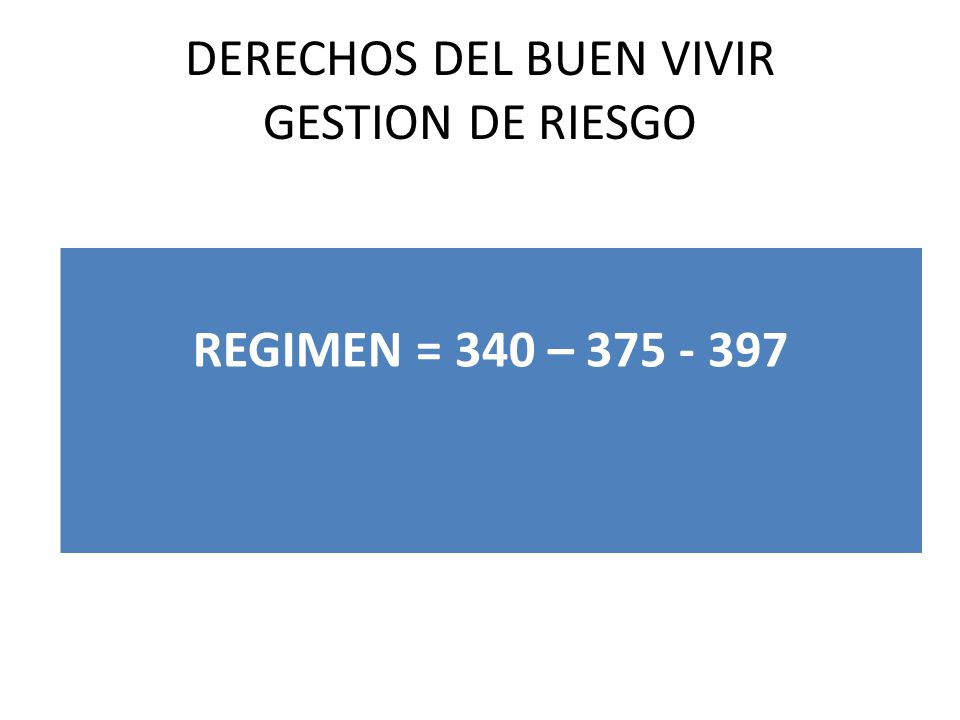 DERECHOS DEL BUEN VIVIR GESTION DE RIESGO