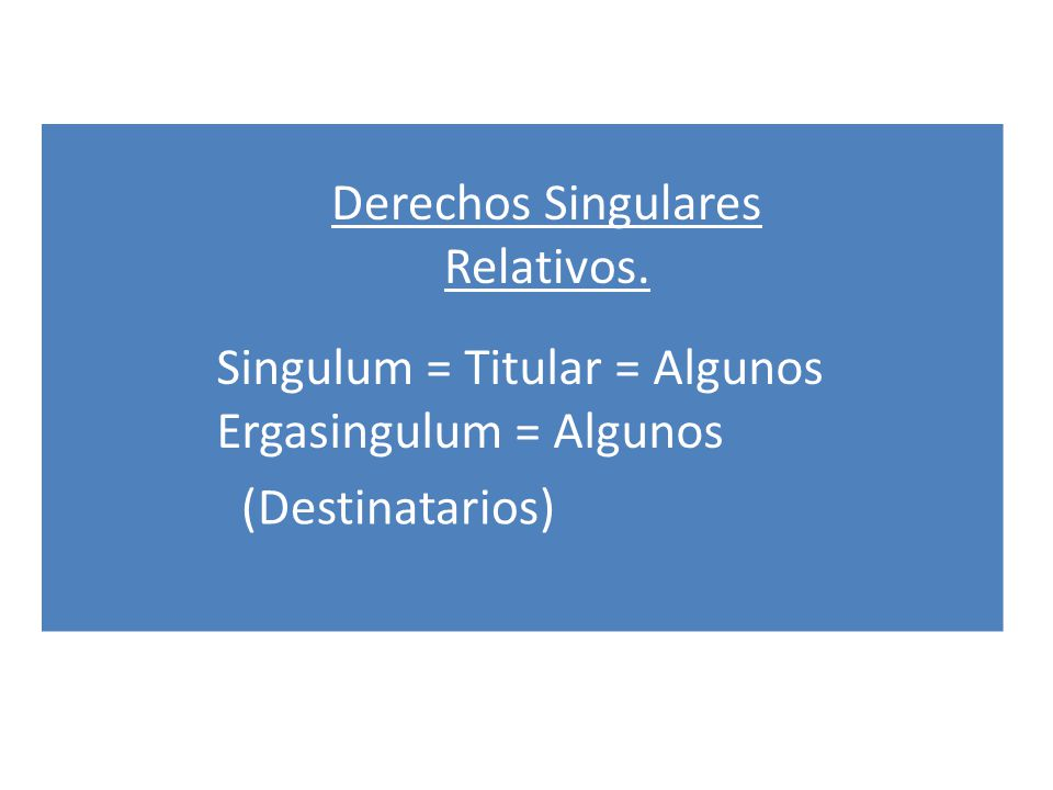 Derechos Singulares Relativos.