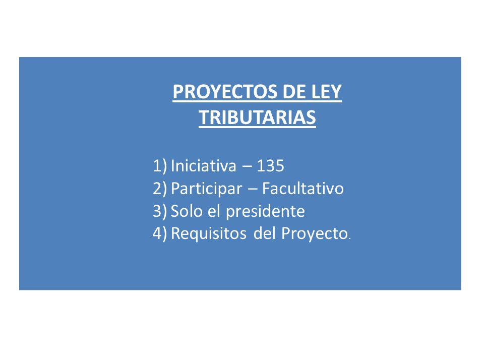 PROYECTOS DE LEY TRIBUTARIAS