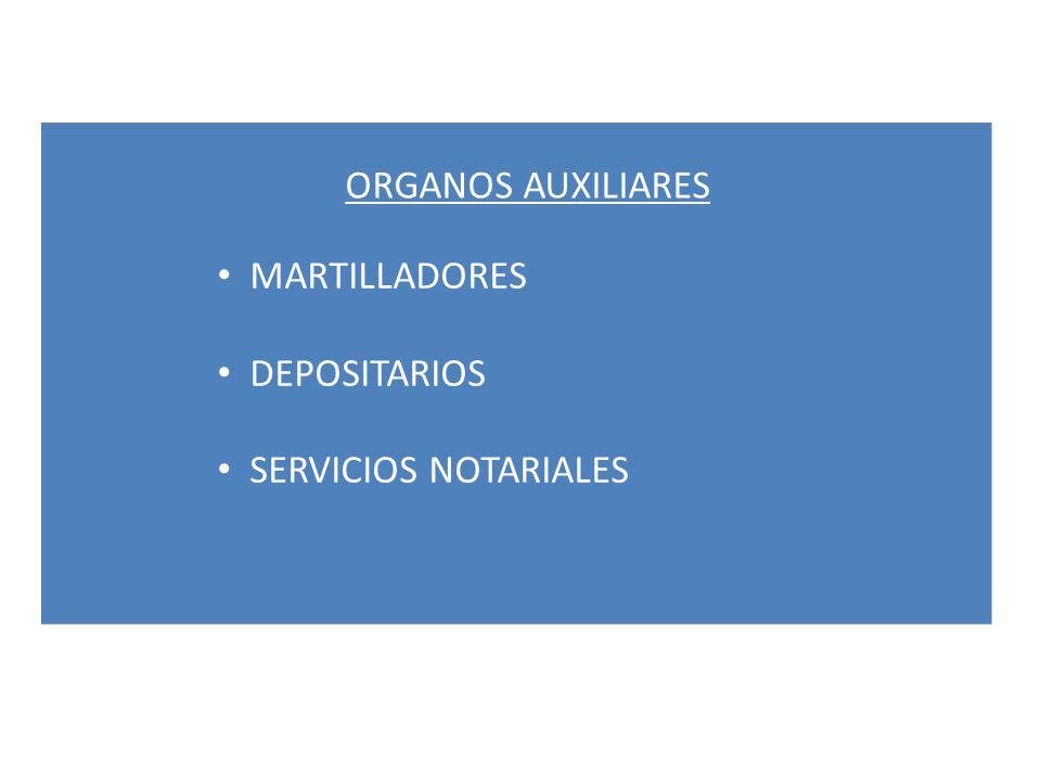 ORGANOS AUXILIARES MARTILLADORES DEPOSITARIOS SERVICIOS NOTARIALES