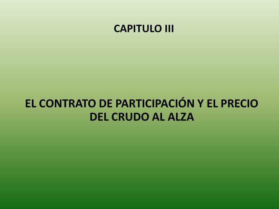 EL CONTRATO DE PARTICIPACIÓN Y EL PRECIO DEL CRUDO AL ALZA