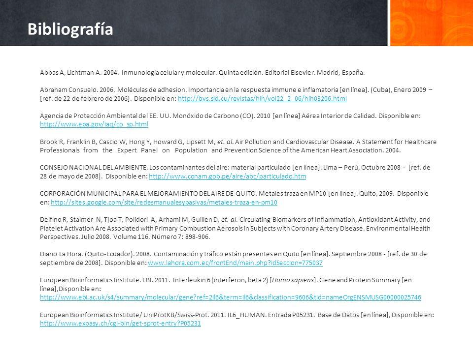 Bibliografía Abbas A, Lichtman A. 2004. Inmunología celular y molecular. Quinta edición. Editorial Elsevier. Madrid, España.