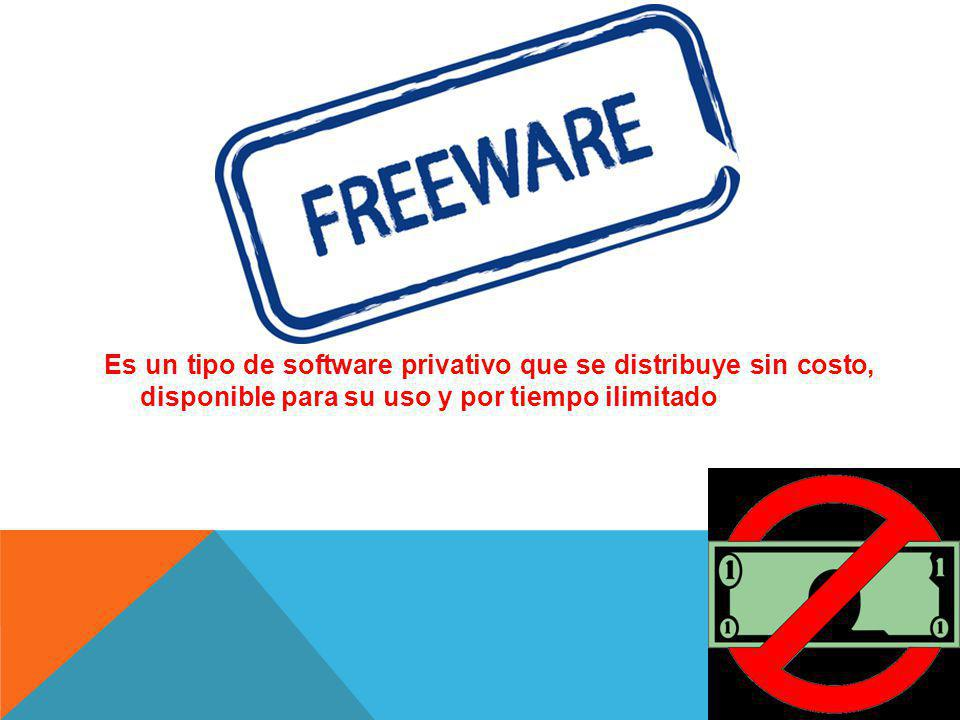 Es un tipo de software privativo que se distribuye sin costo, disponible para su uso y por tiempo ilimitado
