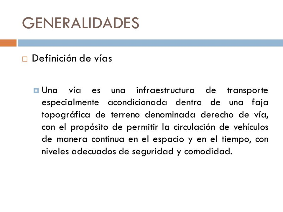 GENERALIDADES Definición de vías